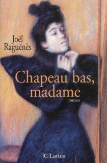 Chapeau bas, Madame ! - JoëlRaguénès