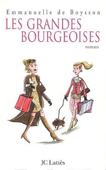 Les grandes bourgeoises - Emmanuelle deBoysson