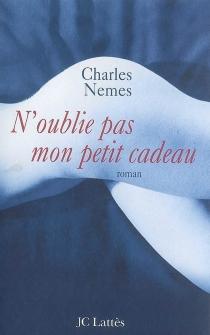 N'oublie pas mon petit cadeau - CharlesNemes