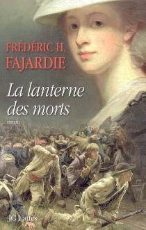 La lanterne des morts - Frédéric-H.Fajardie