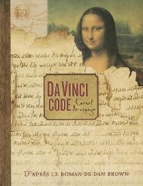 Da Vinci code, carnet de voyage -