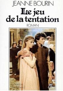 Le Jeu de la tentation - JeanneBourin