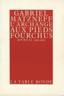L'Archange aux pieds fourchus - GabrielMatzneff