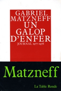 Un Galop d'enfer : journal 1977-1978 - Gabriel Matzneff