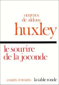 Le sourire de la Joconde : et autres très courts romans - AldousHuxley