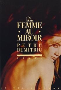La femme au miroir - PetruDumitriu
