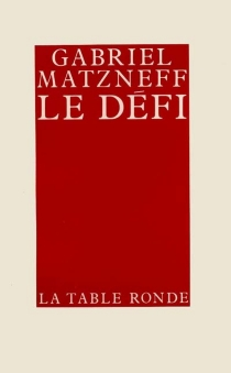 Le Défi - GabrielMatzneff
