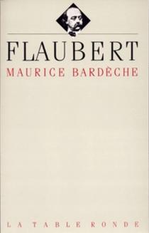 Flaubert - MauriceBardèche
