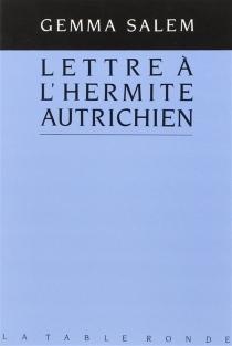 Lettre à l'hermite autrichien - GemmaSalem