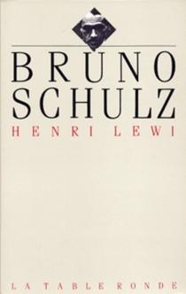 Bruno Schulz ou les Stratégies messianiques - HenriLewi