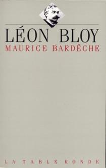 Léon Bloy - MauriceBardèche