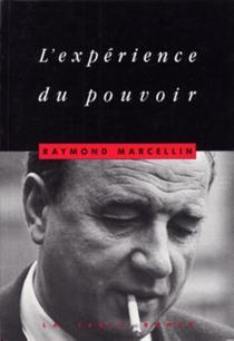 L'Expérience du pouvoir - RaymondMarcellin
