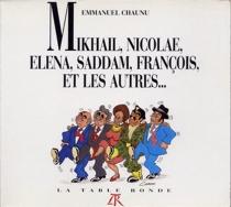 Mikhaïl, Nicolae, Elena, Saddam, François et les autres... - EmmanuelChaunu