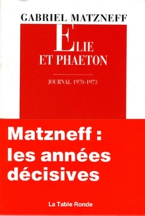 Elie et Phaéton : journal 1970-1973 - GabrielMatzneff