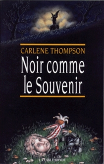 Noir comme le souvenir - CarleneThompson