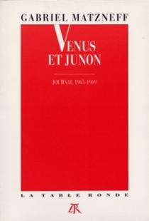 Vénus et Junon : journal 1965-1969 - GabrielMatzneff