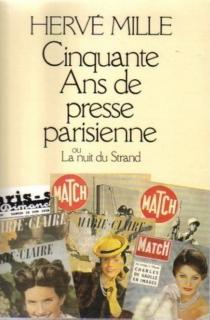 50 ans de presse parisienne : la nuit du Strand - HervéMille
