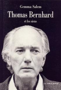 Thomas Bernhard et les siens - GemmaSalem
