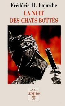 La nuit des chats bottés - Frédéric-H.Fajardie