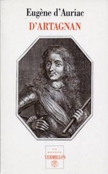 D'Artagnan : capitaine-lieutenant des mousquetaires - Eugène d'Auriac