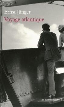 Voyage atlantique : journal de voyage - ErnstJünger