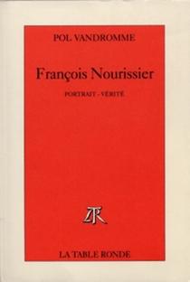 François Nourissier : portrait-vérité - PolVandromme