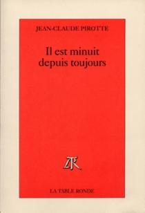 Il est minuit depuis toujours - Jean-ClaudePirotte
