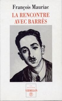 La rencontre avec Barrès - FrançoisMauriac