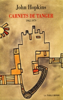 Carnets de Tanger : 1962-1979 - JohnHopkins