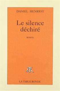 Le silence déchiré - DanielHenriot