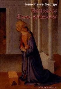 Naissance d'une princesse - Jean-PierreGeorge