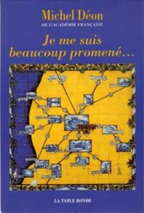 Je me suis beaucoup promené... : miscellanées - MichelDéon