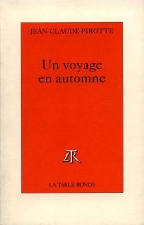 Un voyage en automne - Jean-ClaudePirotte