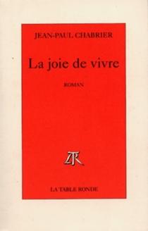 La joie de vivre - Jean-PaulChabrier