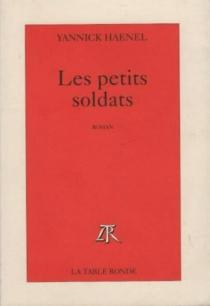 Les petits soldats - YannickHaenel