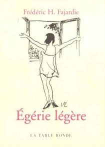 Egérie légère - Frédéric-H.Fajardie