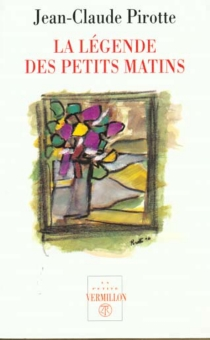 La légende des petits matins - Jean-ClaudePirotte
