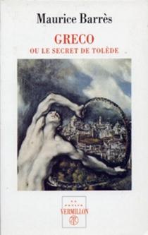 Greco ou le Secret de Tolède - MauriceBarrès