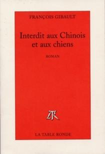 Interdit aux Chinois et aux chiens - FrançoisGibault