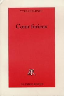 Coeur furieux - YvesCharnet