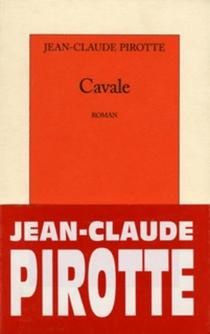 Cavale - Jean-ClaudePirotte