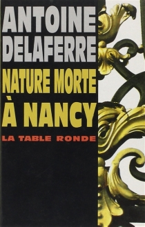 Nature morte à Nancy - Antoine Delaferre