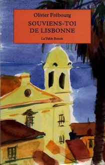 Souviens-toi de Lisbonne - OlivierFrébourg