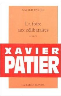 La foire aux célibataires - XavierPatier