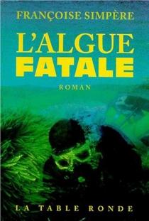 L'algue fatale - FrançoiseSimpère