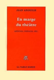 En marge du théâtre - JeanAnouilh