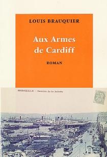 Aux armes de Cardiff - LouisBrauquier
