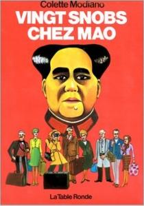 Vingt snobs chez Mao - ColetteModiano