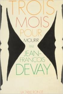 Trois mois pour mourir - Jean-FrançoisDevay
