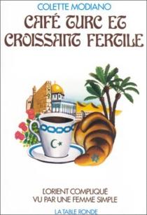 Café turc et croissant fertile - ColetteModiano